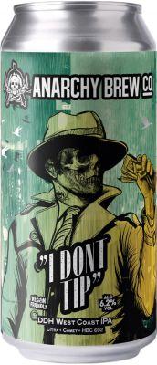 [kuva: Anarchy I Don't Tip DDH West Coast IPA tölkki(© Alko)]