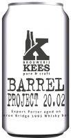 [kuva: Kees Barrel Project 20.02 tölkki]